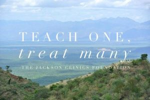 Teach One, Treat Many - The Jackson Clinics Foundation